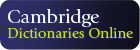 Cambridge Dictonaries Online