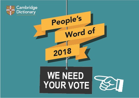 People's Word of 2018: Cast your vote! – About Words – Cambridge